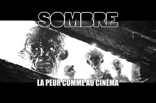 SOMBRE - La peur comme au cinéma