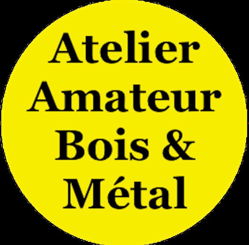 Atelier Amateur Bois & Métal